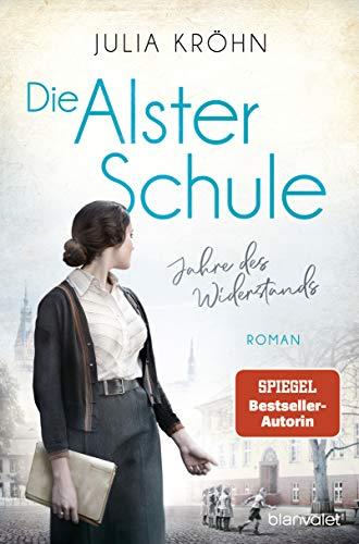 Buchseite und Rezensionen zu 'Die Alster-Schule - Jahre des Widerstands: Roman (Die Lehrerin von Hamburg, Band 2)' von Julia Kröhn