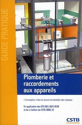 Plomberie et raccordements aux appareils : Conception, mise en oeuvre et entretien des réseaux