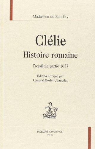 Clélie, histoire romaine: troisième partie 1657 (Clélie. (3))