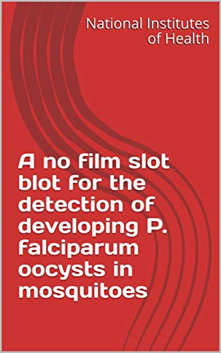 A no film slot blot for the detection of developing P. falciparum oocysts in mosquitoes (English Edition)