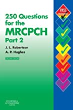 250 Questions for the MRCPCH Part 2 (MRCPCH Study Guides) by James L. Robertson (2006-01-26)