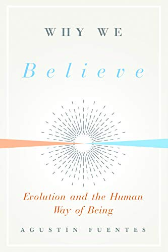 Why We Believe: Evolution and the Human Way of Being (Foundational Questions in Science) (English Edition)