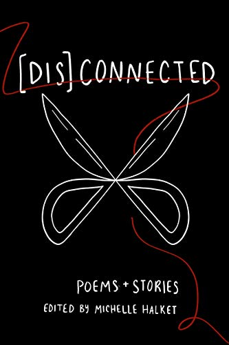 [Dis]Connected Volume 1: Poems & Stories of Connection and Otherwise (A [Dis]Connected Poetry Collaboration) (English Edition)
