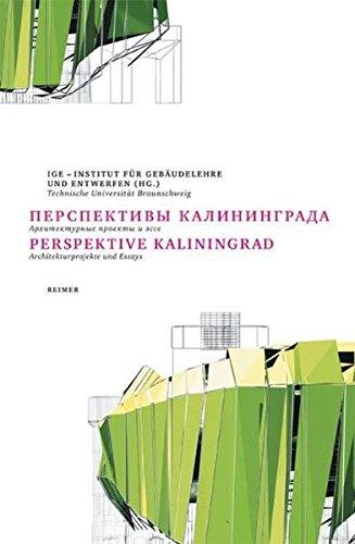 Perspektive Kaliningrad: Architekturprojekte und Essays