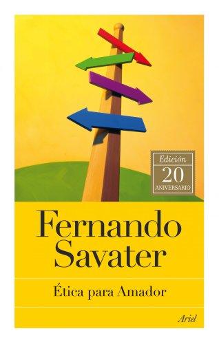 Ética para Amador: Edición 20 aniversario (Biblioteca Fernando Savater)