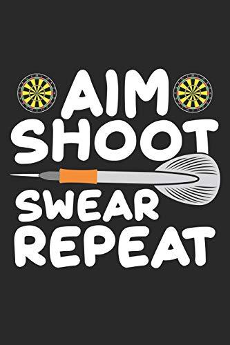 Aim Shoot Swear Repeat: Darts Spieler Dartscheibe Notizbuch liniert DIN A5 - 120 Seiten für Notizen, Zeichnungen, Formeln | Organizer Schreibheft Planer Tagebuch