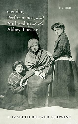 Gender, Performance, and Authorship at the Abbey Theatre (English Edition)