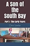 A Son of the South Bay: Part I: The Early Years