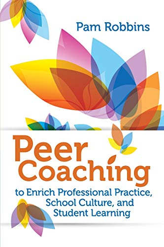 Compare Textbook Prices for Peer Coaching to Enrich Professional Practice, School Culture, and Student Learning  ISBN 9781416620242 by Robbins, Pam