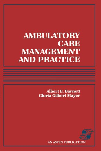 Compare Textbook Prices for Ambulatory Care Management and Practice 1 Edition ISBN 9780834203136 by Albert E. Barnett,Gloria Gilbert Mayer