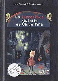 La terrorífica historia de Chiquitina par Lena Ollmark