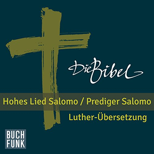 Die Bibel - Hohes Lied Salomo / Prediger Salomo  By  cover art
