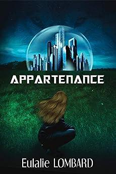 Appartenance (Romance Science-fiction) par [Eulalie Lombard]