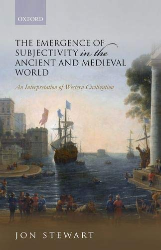 Compare Textbook Prices for The Emergence of Subjectivity in the Ancient and Medieval World: An Interpretation of Western Civilization  ISBN 9780198854357 by Stewart, Jon