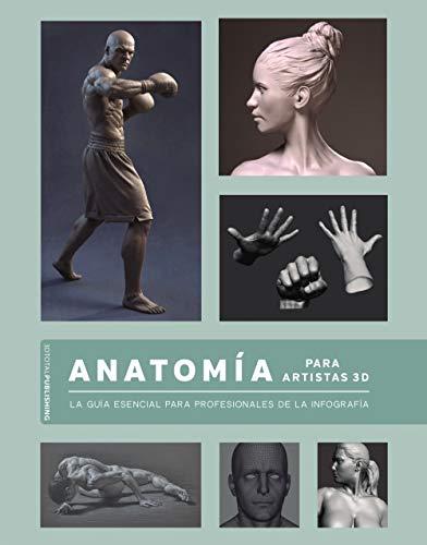 Anatomía para artistas 3D: La guía esencial para profesionales de la infografía