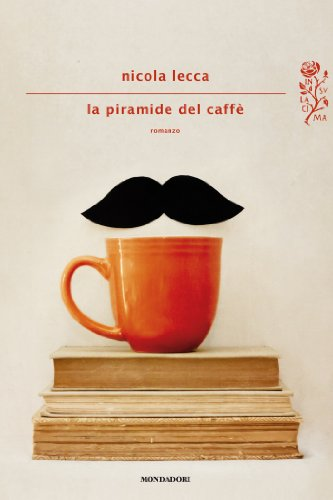 La piramide del caffè (Scrittori italiani e stranieri)