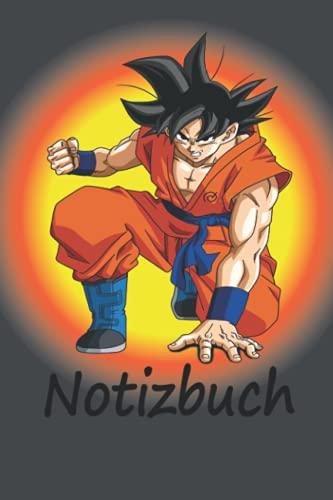 Notizbuch: Dragon Ball Z Super Son Goku Notizbuch Tagebuch Komposition Für Studenten, Jugendliche und ... Fan Anime, Kinder, Erwachsene ... ,6 x 9 Zoll 120 Seiten