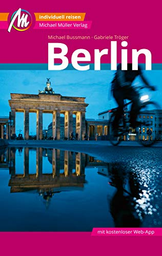 Berlin MM-City Reiseführer Michael Müller Verlag: Individuell reisen mit vielen praktischen Tipps und Web-App mmtravel.com