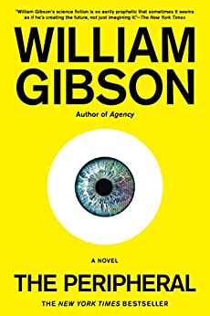 The Peripheral (The Jackpot Trilogy Book 1) by [William Gibson]