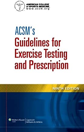 ACSMs Resources for the Personal Trainer, 4th Ed. + ACSMs Guidelines for Exercise Testing and Prescription, 9th Ed.