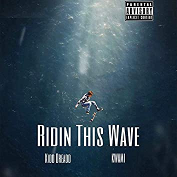 Ridin This Wave