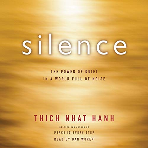 Silence: The Power of Quiet in a World Full of Noise