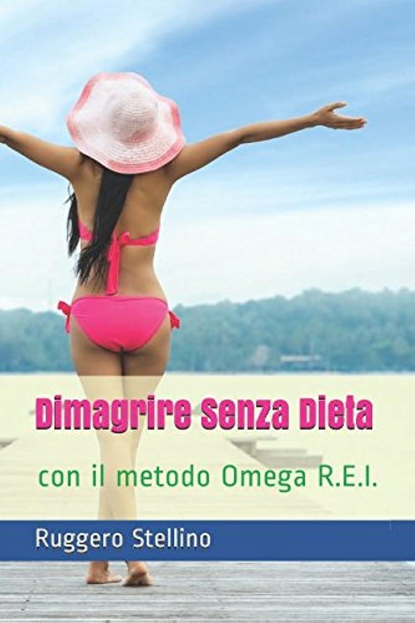 腐ったできる滑りやすいDimagrire Senza Dieta: Con il metodo Omega R.E.I.