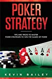 Poker Strategy: Tips and Tricks to Master Poker Strategies to Win the Games of Poker: 2