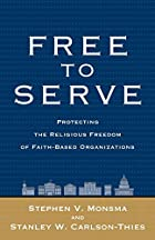 Free to Serve: Protecting The Religious Freedom Of Faithbased Organizations