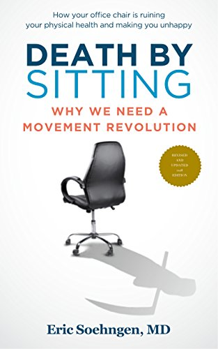Death By Sitting: Why We Need A Movement Revolution (English Edition)