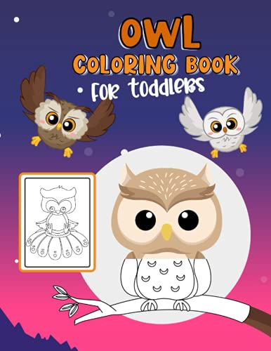 Owl Coloring Book For Toddlers: Cute Owl Themed Book Filled Flowers And Seasons To Color – Great Gift For Kids