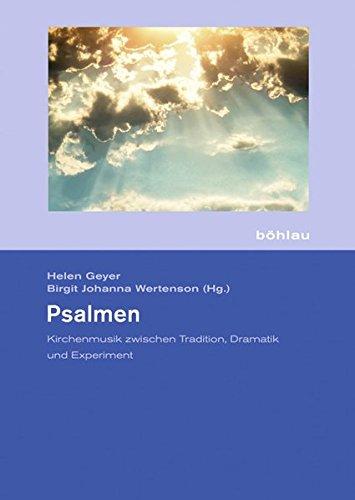 Psalmen: Kirchenmusik zwischen Tradition, Dramatik und Experiment (Schriftenreihe der Hochschule für Musik
