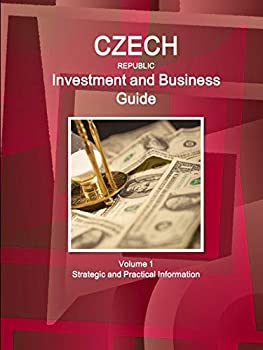 Paperback Czech Republic Investment and Business Guide Volume 1 Strategic and Practical Information Book