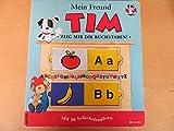 Mein Freund Tim. Zeig mir die Buchstaben. Mit 26 Schiebefenstern.