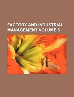 Factory and Industrial Management Volume 6
