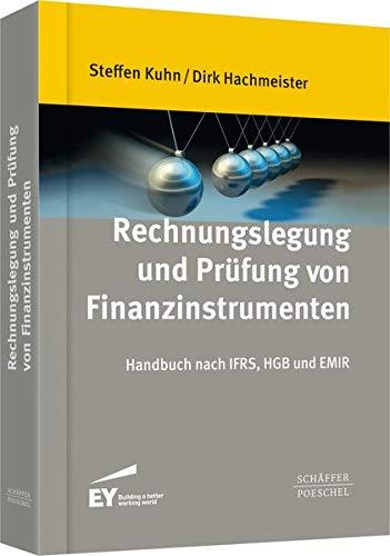 Rechnungslegung und Prüfung von Finanzinstrumenten: Handbuch nach IFRS, HGB und EMIR