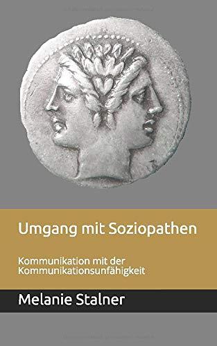 Umgang mit Soziopathen: Kommunikation mit der Kommunikationsunfähigkeit