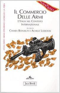 Il commercio delle armi. L'Italia nel contesto internazionale