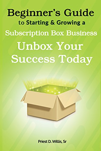 Beginner's Guide To Starting & Growing A Subscription Box Business: Unbox Your Success Today! (English Edition)