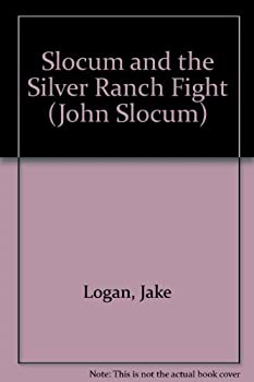 Slocum and the Silver Ranch Fight - Book #92 of the Slocum