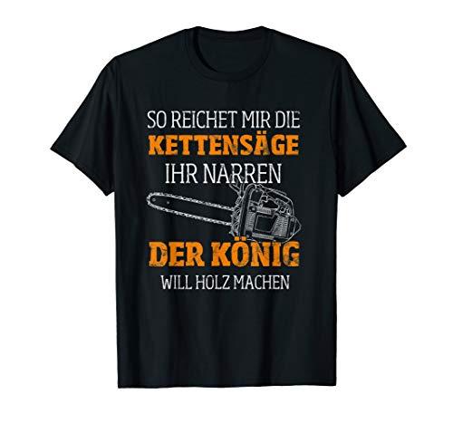 Herren Holzfäller Waldarbeiter Holz T-Shirt Kettensäge Narren König