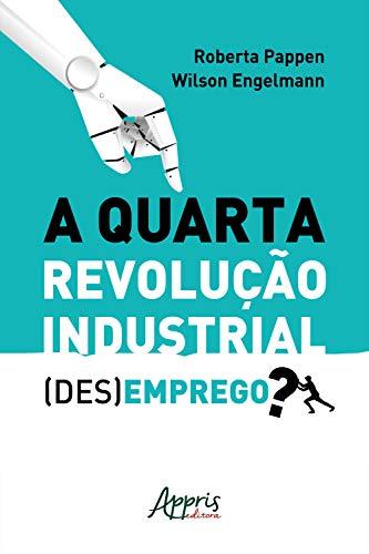 A Quarta Revolução Industrial: (Des)Emprego?