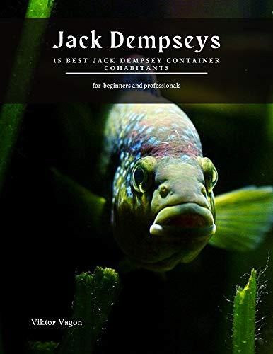 Jack Dempseys: 15 Best Jack Dempsey Container Cohabitants (English Edition)