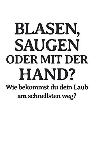 Blasen Saugen oder Mit der Hand Laub Handwerker Hausmeister: 6x9 Notizbuch
