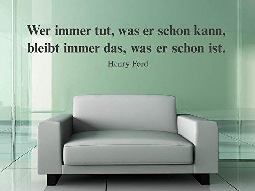Klebeheld® Wandtattoo Wer Immer TUT, was er Schon kann, bleibt Immer das, was er Schon ist. - Henry Ford (Farbe türkis/Größe 150x33cm)