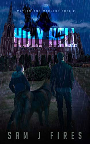 Holy Hell: A Post-Apocalyptic Survival Story (Mayhem and Madness Book 2) by [Sam J  Fires]
