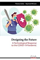 Designing the Future: A Technological Response to the COVID-19 Pandemic