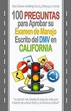 100 Preguntas para Aprobar su Examen de Manejo Escrito del DMV en California: La colección más completa de preguntas reales para el examen de ... y la licencia de conducir. (Spanish Edition)