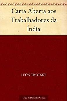 Carta Aberta aos Trabalhadores da Índia por [León Trotsky, UTL]