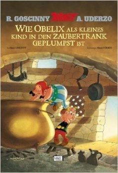 Asterix: Wie Obelix als kleines Kind in den Zaubertrank geplumpst ist von René Goscinny ( 11. Juli 2013 )